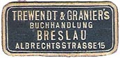 Trewendt & Granier, Buchhandlung, Breslau [Wroclaw, Poland] (28mm x 13mm, after 1907). Courtesy of Michael Kunze.