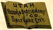 Utah Book & Stationery Co., Salt Lake City, Utah (29mm x 16mm). Courtesy of Robert Behra.