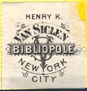 Henry K. Van Siclen, Bibliopole, New York (27mm x 28mm). Courtesy of Robert Behra.
