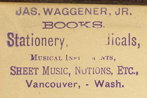 Jas. Waggener, Jr., Vancouver, Washington (inkstamp, 46mm x 28mm, ca.1891).