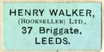 Henry Walker, Bookseller, Leeds, England (24mm x 12mm, ca.1925). Courtesy of Robert Behra.