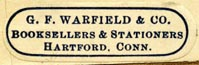 G.F. Warfield, Booksellers & Stationers, Hartford, Connecticut (33mm x 10mm). Courtesy of Robert Behra.