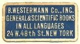 B. Westermann Co., New York, NY (25mm x 14mm). Courtesy of Donald Francis.