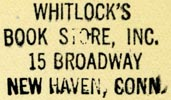 Whitlock's Book Store, New Haven, Connecticut (inkstamp,  27mm x 16mm, after 1930). Courtesy of Robert Behra.