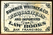 Sumner Whitney & Co, Publishers and Importers of Law Books, San Francisco, California (36mm x 23mm, after 1878). Courtesy of Robert Behra.