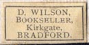 D.Wilson, Bookseller, Kirkgate, Bradford, England (20mm x 9mm). Courtesy of Robert Behra.