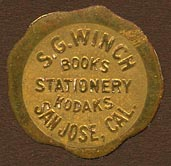 S.G. Winch, Books - Stationery - Kodaks, San Jose, California (27mm dia.). Couresy of Donald Francis.