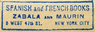 Zabala and Maurin, Spanish and French Books, New York, NY (50mm x 16mm, before 1923). Courtesy of Robert Behra.