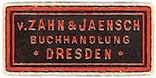 V. Zahn & Jaensch, Buchhandlung, Dresden, Germany (approx 25mm x 12mm, ca.1910). Courtesy of Michael Kunze.
