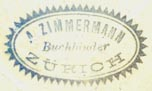 A. Zimmermann, Buchbinder, Zurich, Switzerland (inkstamp, 25mm x 14mm, ca.1907). Courtesy of Robert Behra.