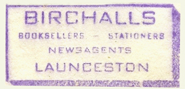 Birchalls, Launceston, Tasmania, Australia (inkstamp, 42mm x 20mm). Courtesy of Dennis Muscovich.