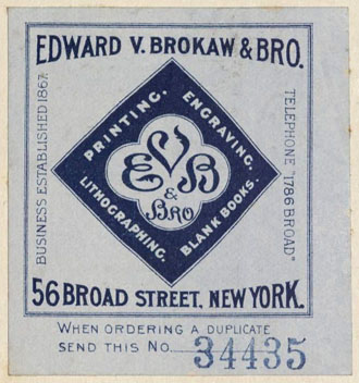 Edward V. Brokaw & Bro., New York, NY (56mm x 59mm, c.1907). Courtesy of Robert Behra.