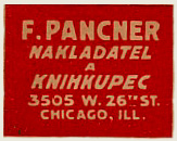 F. Pancner, Nakladatel a Knihkupec [Publisher and Bookseller], Chicago, Illinois.  Courtesy of Michael Floreani.