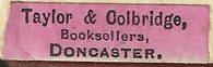 Taylor and Colbridge, Bookseller, Doncaster, England (32mm X 9mm c. 1927). Courtesy of Nicholas Forster.