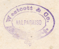 Westcott & Co., Valparaiso, Chile (inkstamp, 30mm x 25mm, c.1882). Courtesy of David Neale.