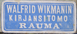 Walfrid Wikmanin [bindery], Rauma, Finland (25mm x 10mm, c.1903). Courtesy of Beau Williamson.