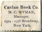 Casino Book Co., M.C. Wyman, mgr., New York, New York (26mm x 19mm). Courtesy of Robert Behra.