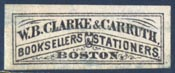 W.B. Clarke & Carruth, Booksellers & Stationers, Boston (28mm x 11mm, ca.1880s?)