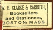 W.B. Clarke & Carruth, Booksellers and Stationers, Boston, Massachusetts (28mm x 16mm as is, ca.1880?)