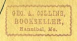 George A. Collins, Bookseller, Hannibal, Missouri (21mm x 10mm, ca.1877?)