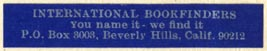 International Bookfinders, Bevery Hills, California (43mm x 7mm). Courtesy of Robert Behra.