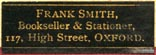 Frank Smith, Bookseller & Stationer, Oxford, England (26mm x 9mm, at this address 1905-11). Courtesy of Robert Behra.
