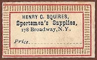Henry C. Squires, Sportsmen's Supplies, New York, NY (33mm x 19mm, ca.1880s). Courtesy of S. Loreck.
