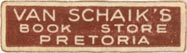 Van Schaik's Bookstore, Pretoria, South Africa (approx 30mm x 8mm, after 1938). Courtesy of J.C. & P.C. Dast.