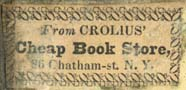 Crolius' Cheap Book Store, New York, NY (30mm x 14mm, possibly 1840's). Courtesy of Robert Behra.
